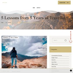 5 Lessons from 5 Years of Travelling