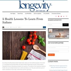 5 Health Lessons To Learn From Italians - Longevity LIVE