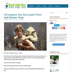 15 Lessons You Can Learn From Jedi Master Yoda