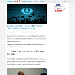 Lessons Learned From Don't Spy On Us: Your Guide To Internet Privacy