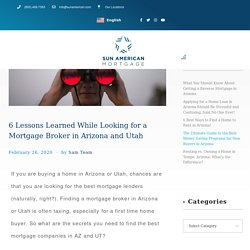 7 Lessons Learned While Looking for a Mortgage Broker in Arizona