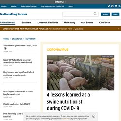 NATIONAL HOG FARMER 30/06/20 4 lessons learned as a swine nutritionist during COVID-19