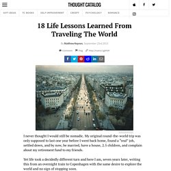18 Life Lessons Learned From Traveling The World