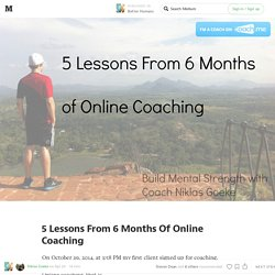 5 Lessons From 6 Months Of Online Coaching — Better Humans