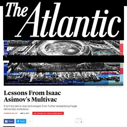 Lessons From Isaac Asimov's Multivac - The Atlantic