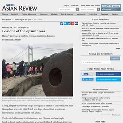 Lessons of the opium wars- Nikkei Asian Review