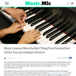 Music Lessons Were the Best Thing Your Parents Ever Did for You, According to Science