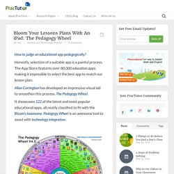 Bloom Your Lessons Plans With An iPad: The Pedagogy Wheel - Practutor Blog