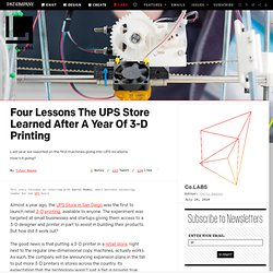 Four Lessons The UPS Store Learned After A Year Of 3-D Printing