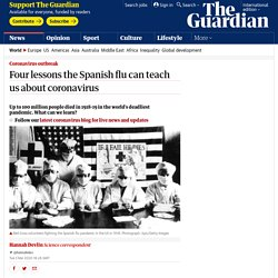 THE GUARDIAN 03/03/20 Four lessons the Spanish flu can teach us about coronavirus