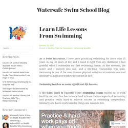 Learn Life Lessons From Swimming – Watersafe Swim School Blog