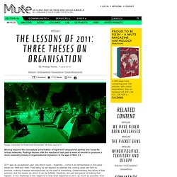 The Lessons of 2011: Three Theses on Organisation