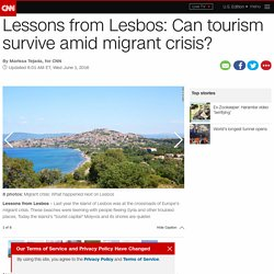 Lessons in Lesbos: Can tourism survive migrant crisis?