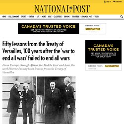 Fifty lessons from the Treaty of Versailles, 100 years after the 'war to end all wars' failed to end all wars
