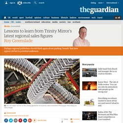 Lessons to learn from Trinity Mirror's latest regional sales figures