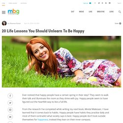 20 Life Lessons You Should Unlearn To Be Happy
