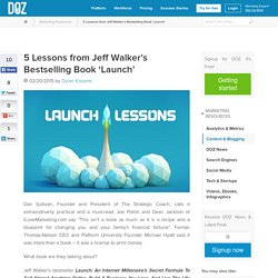 5 Lessons from Jeff Walker's Bestselling Book 'Launch'