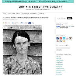 17 Lessons Walker Evans Has Taught Me About Street Photography
