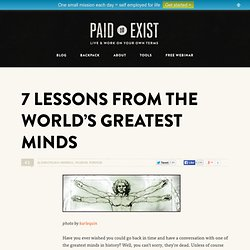 7 Lessons From the World's Greatest Minds