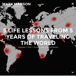 5 Life Lessons from 5 Years of Traveling the World