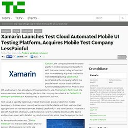 Xamarin Launches Test Cloud Automated Mobile UI Testing Platform, Acquires Mobile Test Company LessPainful