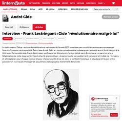 Interview - Frank Lestringant : Gide 'révolutionnaire malgré lui'