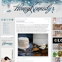 Let's Eat Cake! : Honey Kennedy