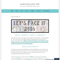 Let's Face It – Kara Bullock Art