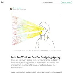 Let's See What We Can Do: Designing Agency