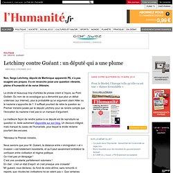 Letchimy contre Guéant : un député qui a une plume