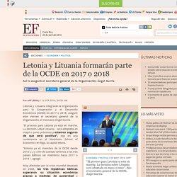 Letonia y Lituania formarán parte de la OCDE en 2017 o 2018