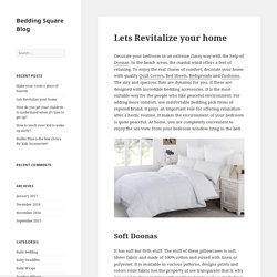 Lets Revitalize your home - Bedding Square Blog
