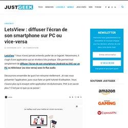 LetsView: diffuser l'écran de son smartphone sur PC ou vice-versa