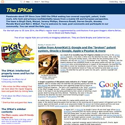 "Letter from AmeriKat I: Google and the ""broken"" patent system, Oracle v Google, Apple v Psystar & more"