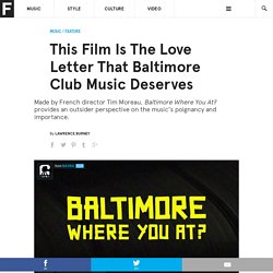 This Film Is The Love Letter That Baltimore Club Music Deserves