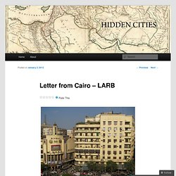 Letter from Cairo – LARB | Hidden Cities