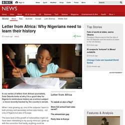 Letter from Africa: Why Nigerians need to learn their history