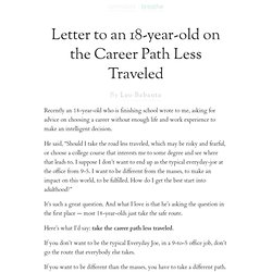 Letter to an 18-year-old on the Career Path Less Traveled