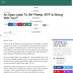 An Open Letter To 'Mr.' Trump: WTF Is Wrong With You!?