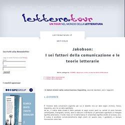 I sei fattori della comunicazione e le teorie letterarie - Jakobson
