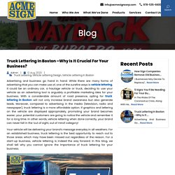 Truck Lettering in Boston –Why is it Crucial for Your Business?