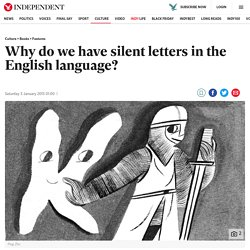 Why do we have silent letters in the English language?
