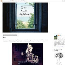 Letters from the Lighthouse: Kerli