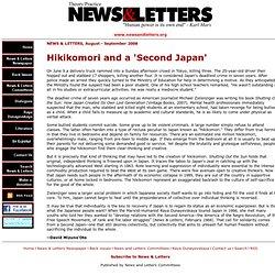 NEWS & LETTERS, Aug-Sep 2008, Hikikomori and a 'Second Japan'