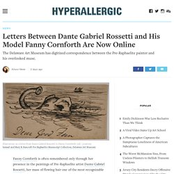 Letters Between Dante Gabriel Rossetti and His Model Fanny Cornforth Are Now Online