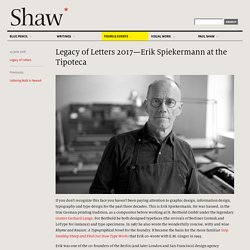 Paul Shaw Letter Design » Legacy of Letters 2017—Erik Spiekermann at the Tipoteca