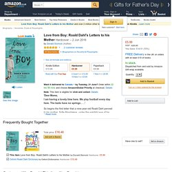 Love from Boy: Roald Dahl's Letters to his Mother: Amazon.co.uk: Donald Sturrock: 9781444786279: Books