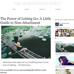 The Power of Letting Go: A Little Guide to Non-Attachment