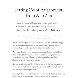 » Letting Go of Attachment, from A to Zen