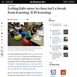 Letting kids move in class isn't a break from learning. It IS learning.